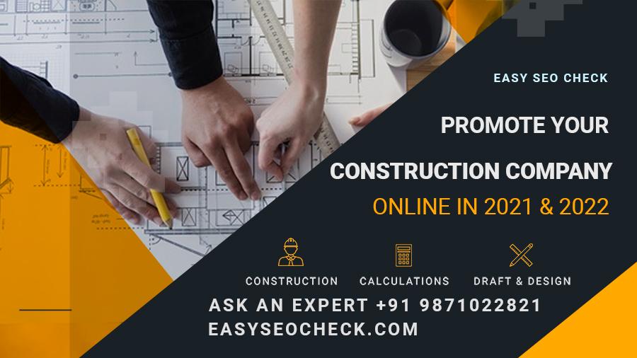 How to Promote Construction Company Delhi, Noida, Mumbai, 2021, 2022